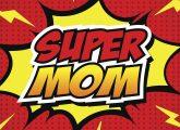 Fa-ti testul de super-erou! Tu ce fel de mamica esti? :)